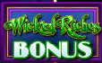 wicked riches bonus