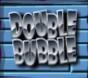 double bubble bonus