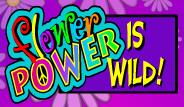 flower power wild