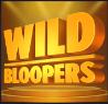 bloopers wild