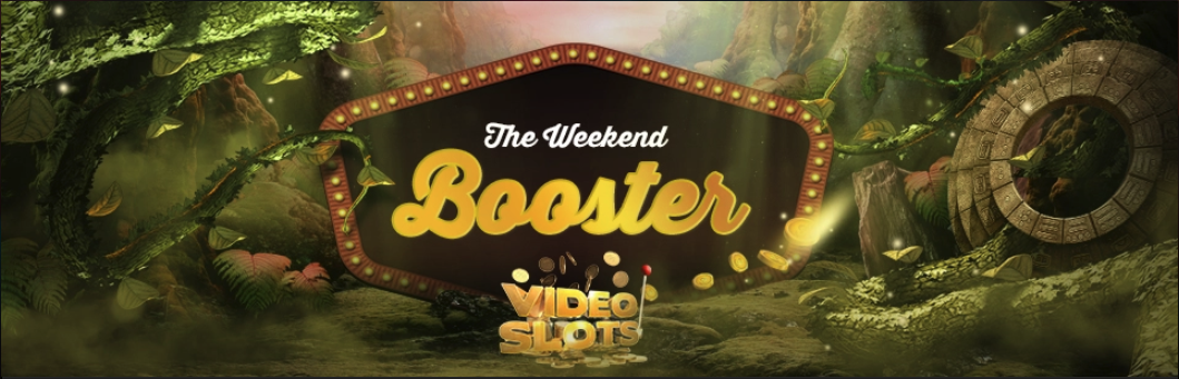 video slots weekend booster
